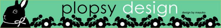 Plopsy-design_by_mayuko_preview